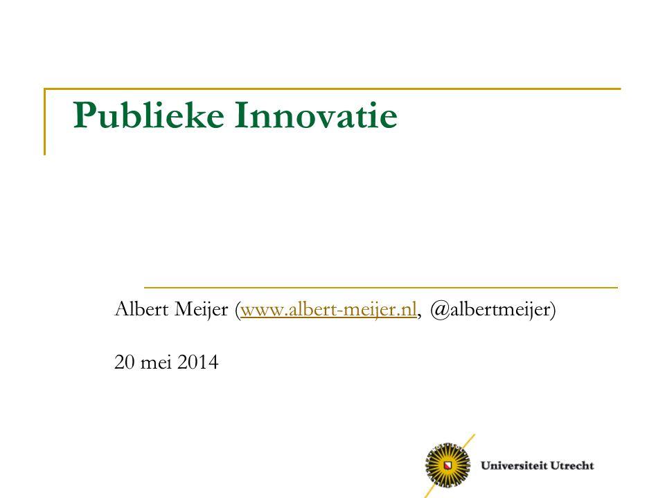 Publieke Innovatie Albert Meijer (www.albert-meijer.nl, @albertmeijer)www.albert-meijer.nl 20 mei 2014