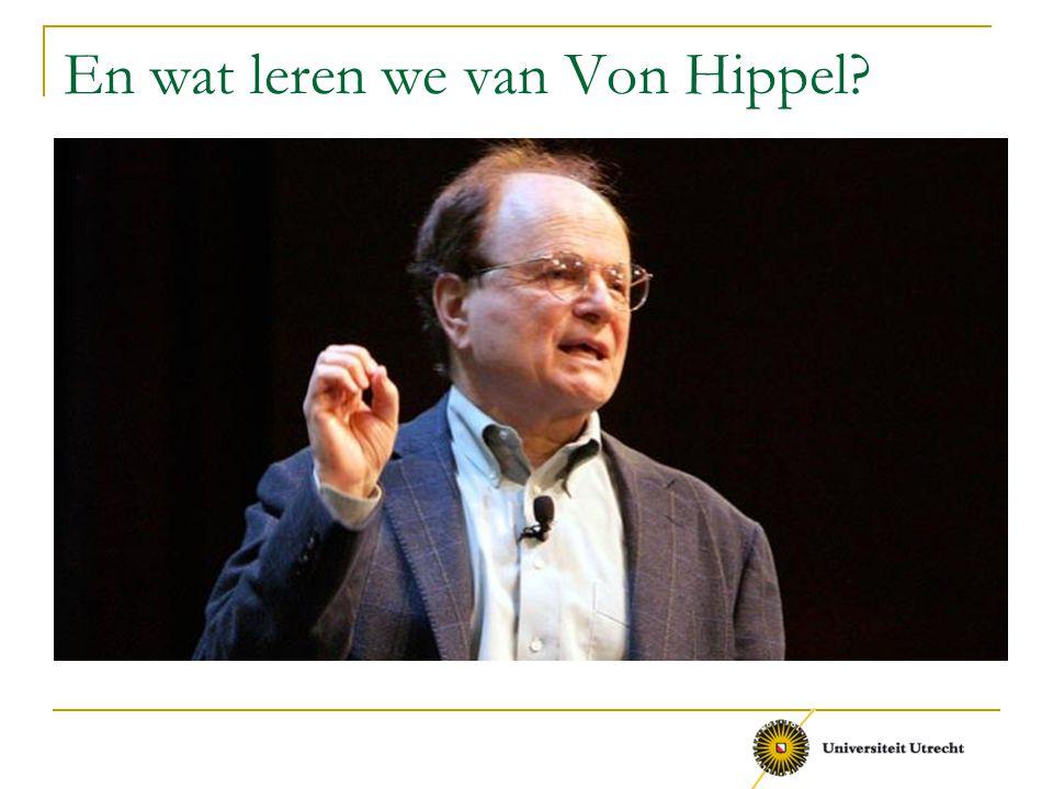 En wat leren we van Von Hippel?