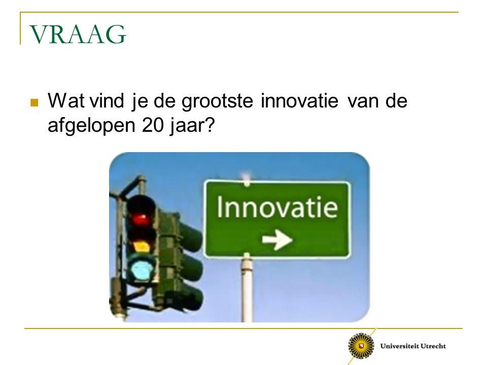 VRAAG Wat vind je de grootste innovatie van de afgelopen 20 jaar?