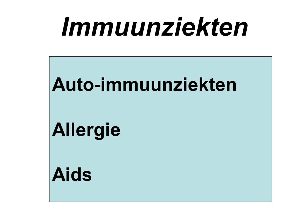 Immuunziekten Auto-immuunziekten Allergie Aids