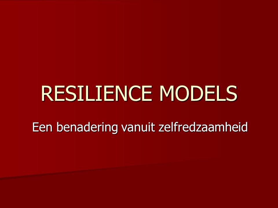 RESILIENCE MODELS Een benadering vanuit zelfredzaamheid