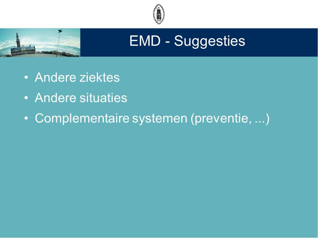EMD - Suggesties Andere ziektes Andere situaties Complementaire systemen (preventie,...)