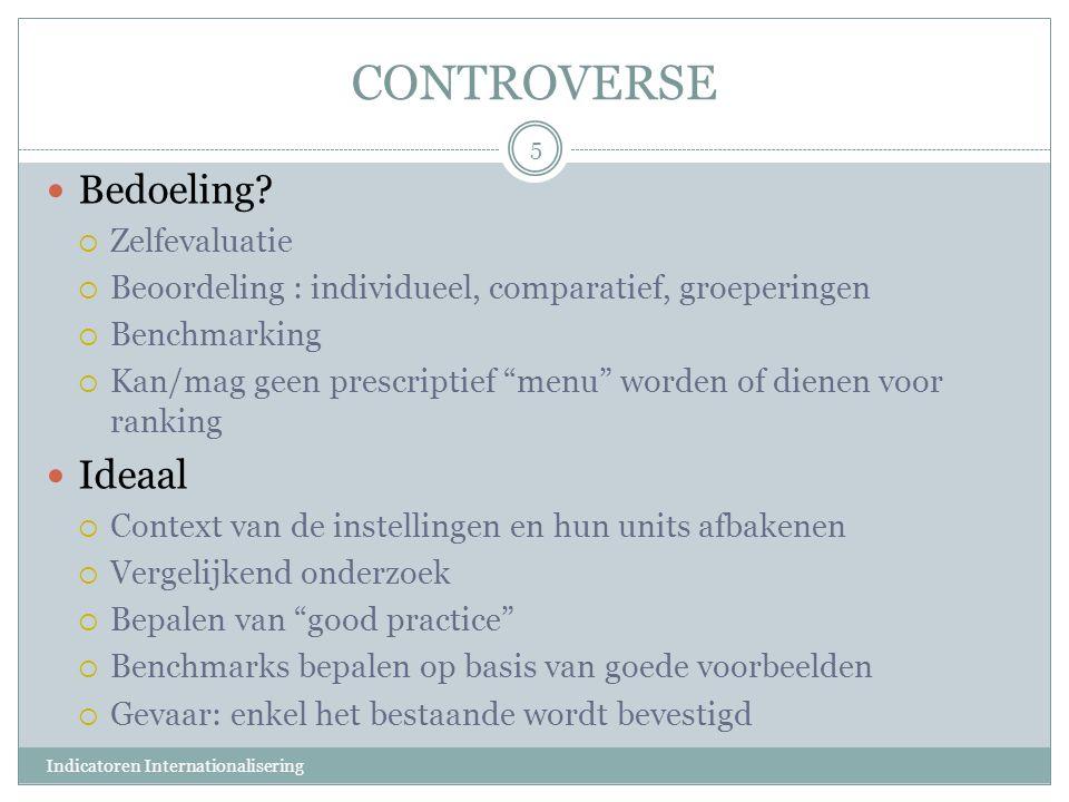 """CONTROVERSE Bedoeling?  Zelfevaluatie  Beoordeling : individueel, comparatief, groeperingen  Benchmarking  Kan/mag geen prescriptief """"menu"""" worden"""