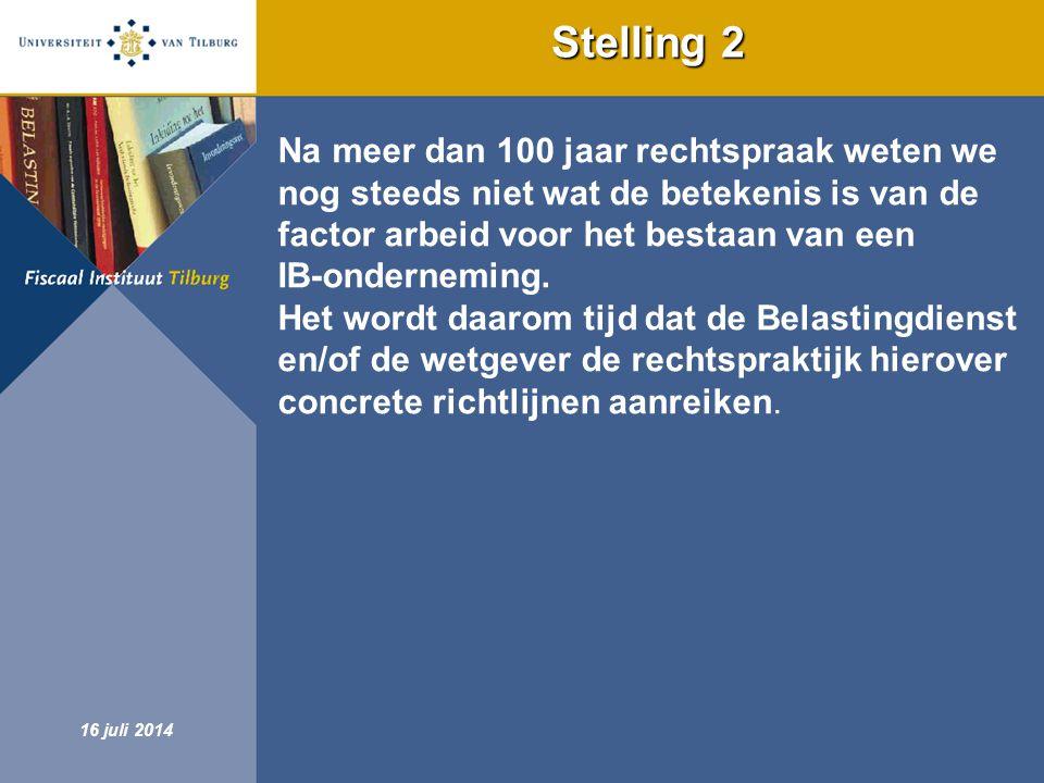 Fiscaal Instituut Tilburg 16 juli 2014 Stelling 2 Na meer dan 100 jaar rechtspraak weten we nog steeds niet wat de betekenis is van de factor arbeid v