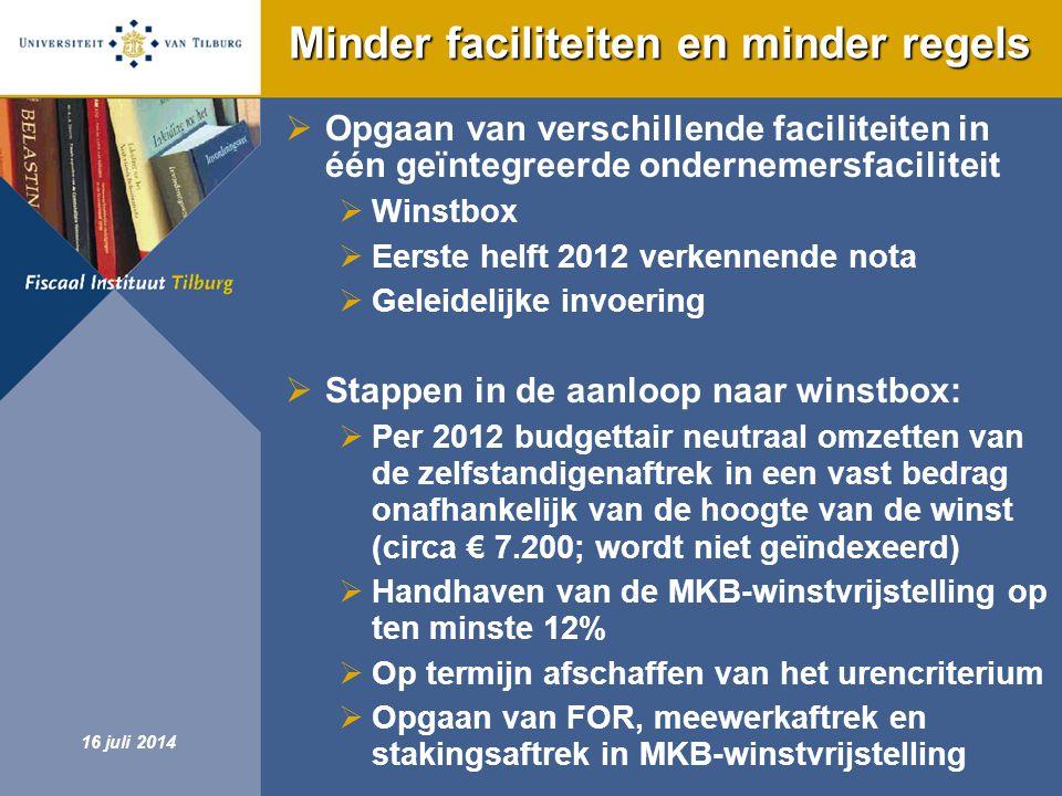 Fiscaal Instituut Tilburg 16 juli 2014 Minder faciliteiten en minder regels  Opgaan van verschillende faciliteiten in één geïntegreerde ondernemersfa