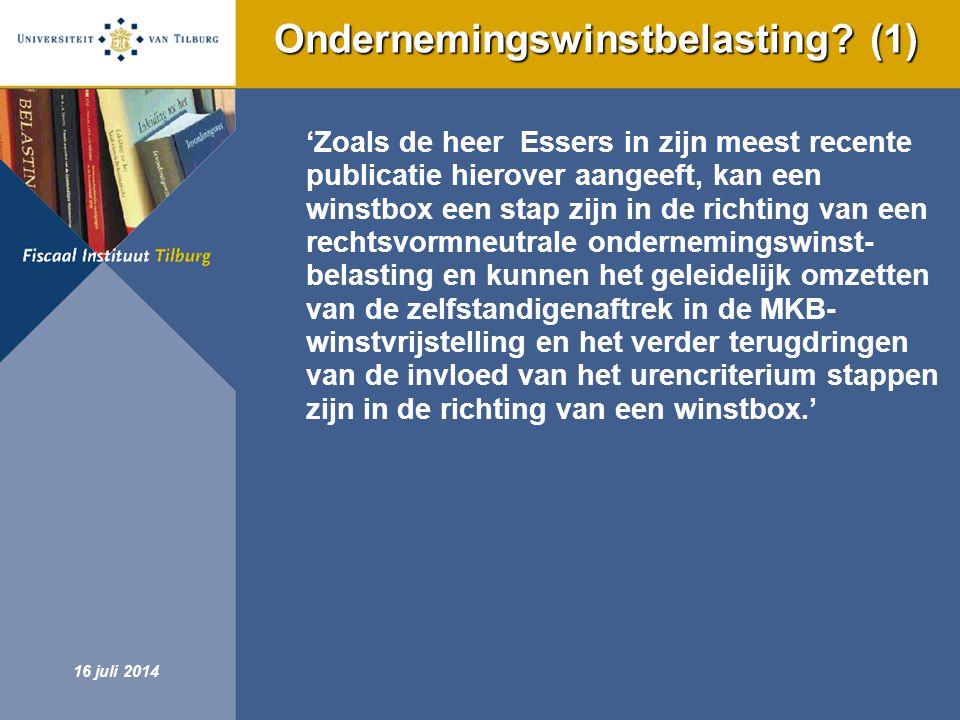 Fiscaal Instituut Tilburg 16 juli 2014 Ondernemingswinstbelasting? (1) 'Zoals de heer Essers in zijn meest recente publicatie hierover aangeeft, kan e