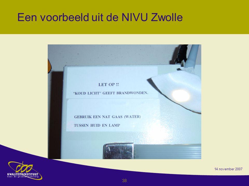 14 november 2007 38 Een voorbeeld uit de NIVU Zwolle