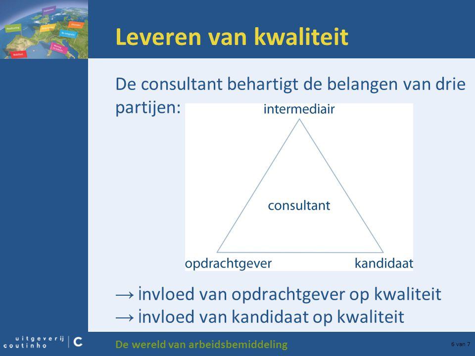 De wereld van arbeidsbemiddeling 7 van 7 Opleidingen Om de kwaliteit van de arbeidsbemiddeling te bevorderen kunnen consultants geschoold worden.