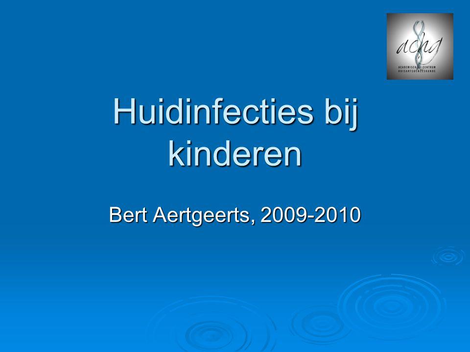 Huidinfecties bij kinderen Bert Aertgeerts, 2009-2010