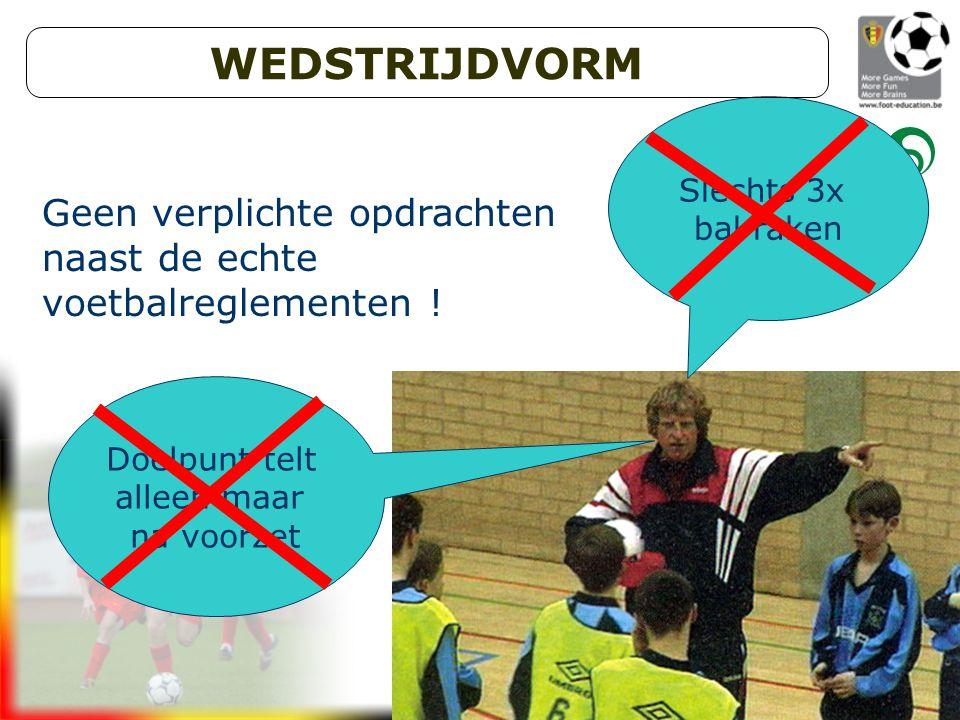 Initiator Voetbal (Getuigschrift C) Geen verplichte opdrachten naast de echte voetbalreglementen .