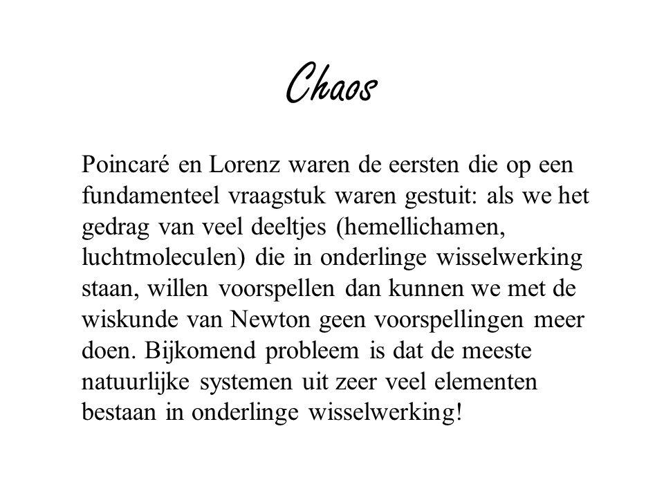 Chaos Poincaré en Lorenz waren de eersten die op een fundamenteel vraagstuk waren gestuit: als we het gedrag van veel deeltjes (hemellichamen, luchtmo