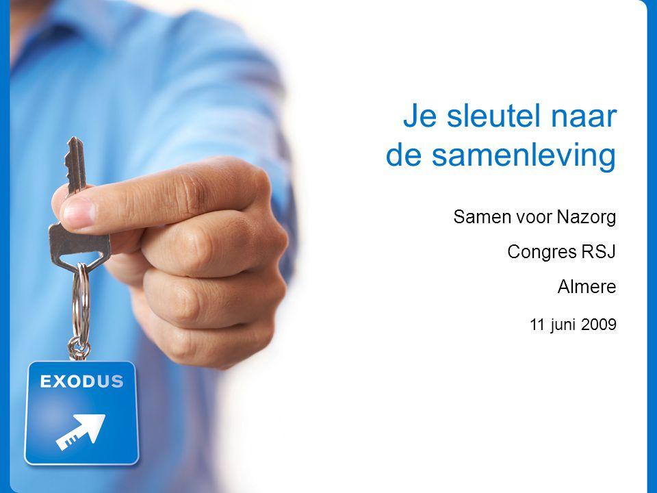 Je sleutel naar de samenleving Samen voor Nazorg Congres RSJ Almere 11 juni 2009