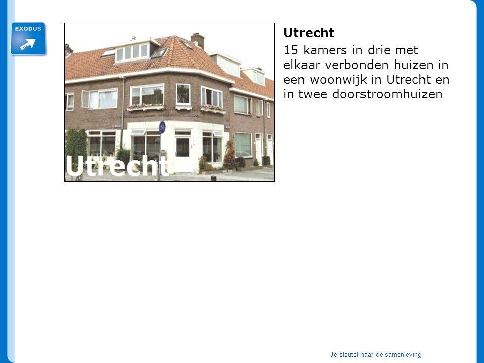 Je sleutel naar de samenleving Utrecht, 15 plaatsen Utrecht 15 kamers in drie met elkaar verbonden huizen in een woonwijk in Utrecht en in twee doorst