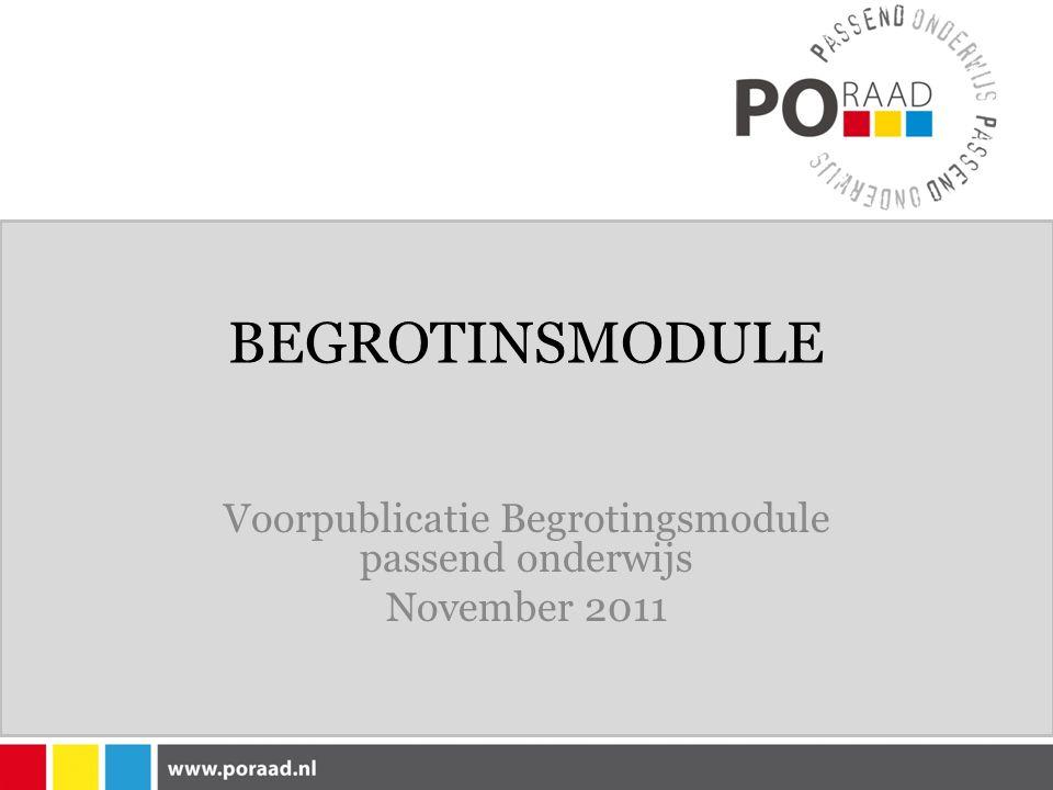 BEGROTINSMODULE Voorpublicatie Begrotingsmodule passend onderwijs November 2011
