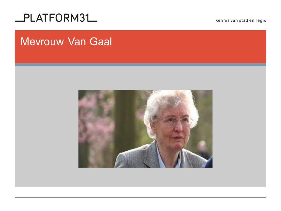 Situatie mevrouw Van Gaal -78 jaar, alleenwonend, weduwe; -Slecht ter been, diabetes, minder energie en kracht; -Zeer klein netwerk in de buurt: twee kinderen, verder weg.