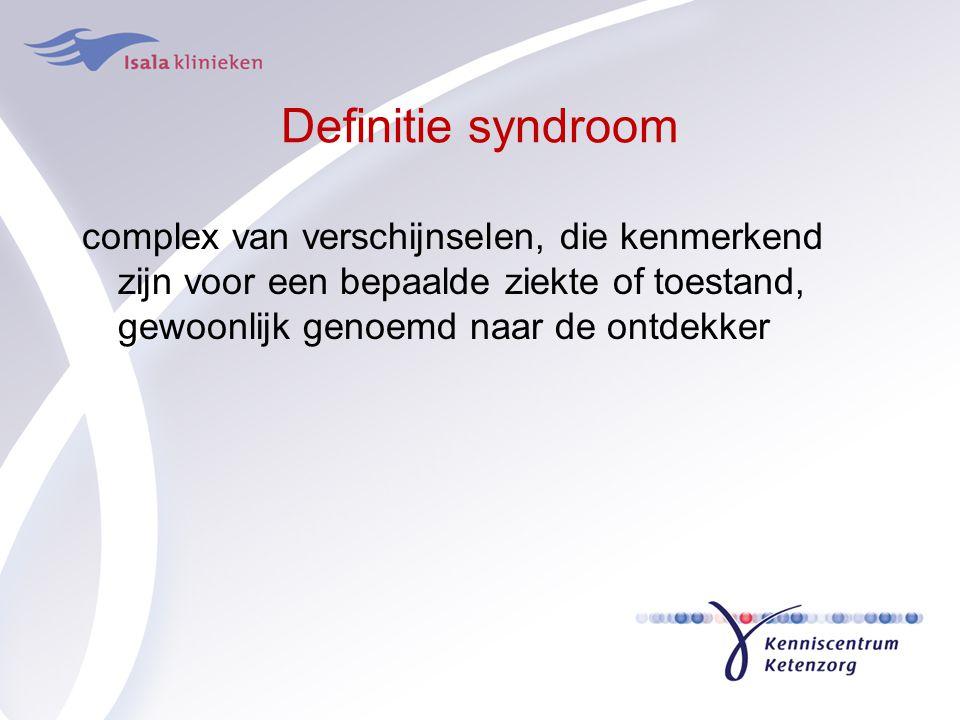 Definitie syndroom complex van verschijnselen, die kenmerkend zijn voor een bepaalde ziekte of toestand, gewoonlijk genoemd naar de ontdekker