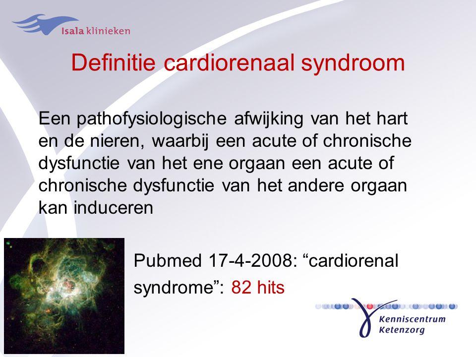 Definitie cardiorenaal syndroom Een pathofysiologische afwijking van het hart en de nieren, waarbij een acute of chronische dysfunctie van het ene org
