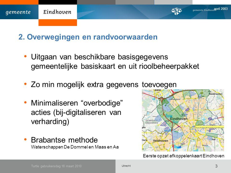 Utrecht april 2003 Turtle gebruikersdag 18 maart 2010 3 2.