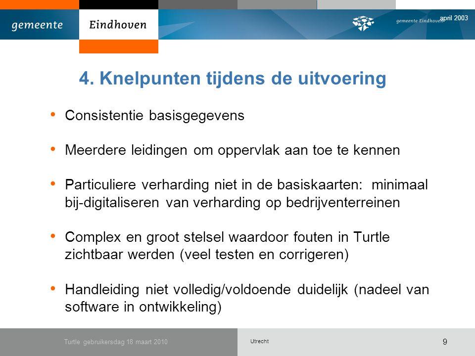 Utrecht april 2003 Turtle gebruikersdag 18 maart 2010 10 Verdere bewerkingen Verouderd beheerpakket: veel handwerk en gebruik van meerdere programma's om gegevens te verwerken Ontbrekende gegevens inventariseren en verwerken Vertaalslag naar model (sufhyd?) mogelijkheden van sufhyd beperkt en vaak niet volledig ondersteunt