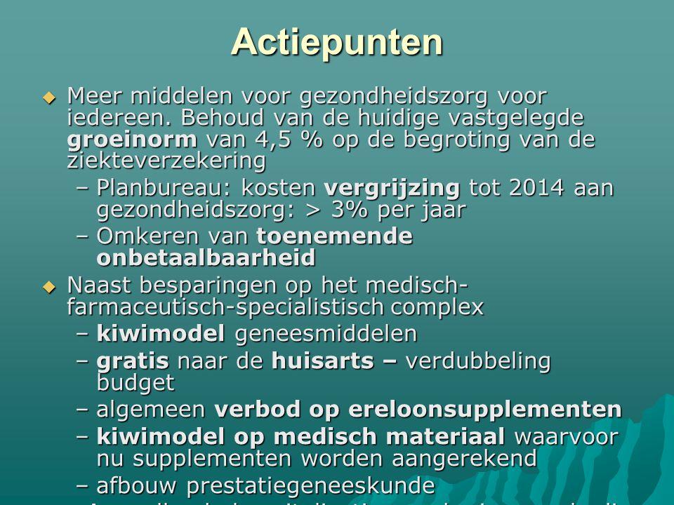 Actiepunten  Meer middelen voor gezondheidszorg voor iedereen.