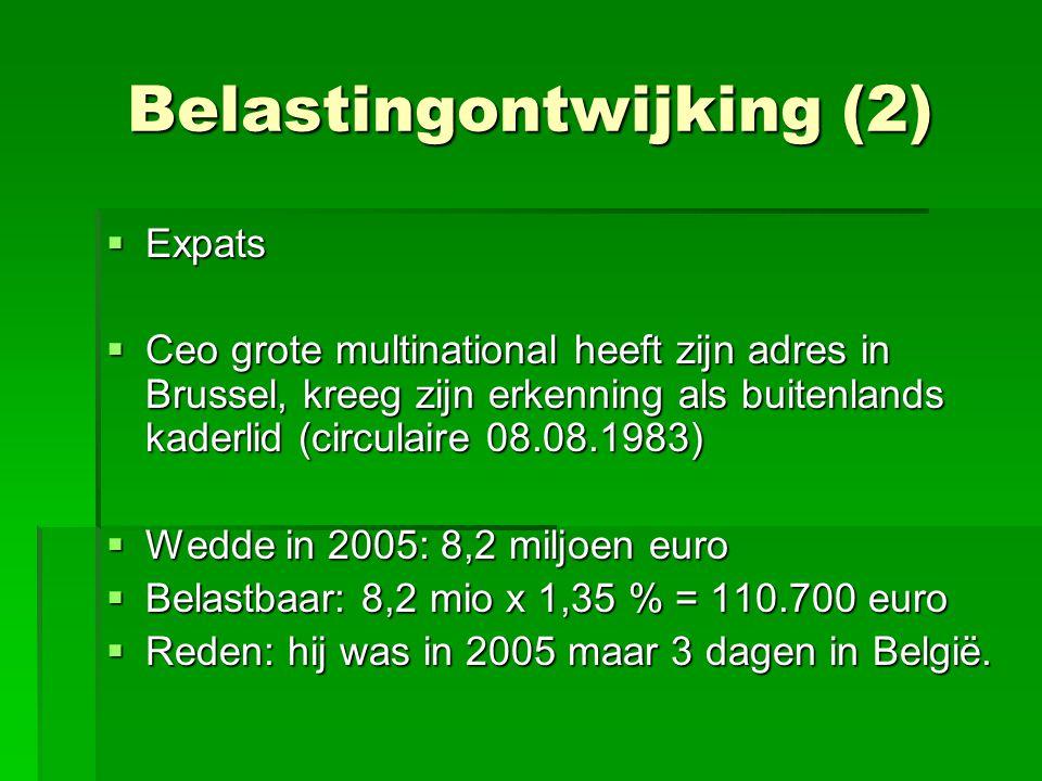 Belastingontwijking (2)  Expats  Ceo grote multinational heeft zijn adres in Brussel, kreeg zijn erkenning als buitenlands kaderlid (circulaire 08.0