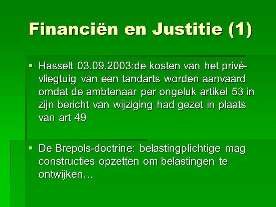 Financiën en Justitie (1)  Hasselt 03.09.2003:de kosten van het privé- vliegtuig van een tandarts worden aanvaard omdat de ambtenaar per ongeluk arti