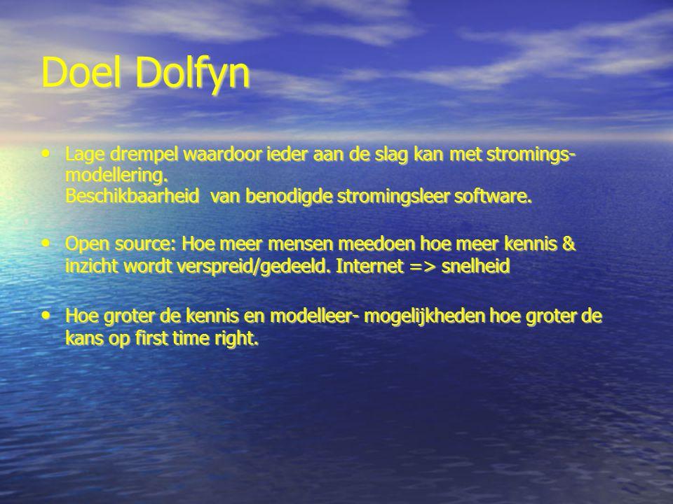 Doel Dolfyn Lage drempel waardoor ieder aan de slag kan met stromings- modellering.