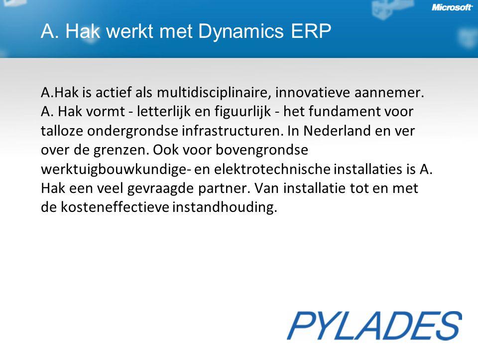 A. Hak werkt met Dynamics ERP A.Hak is actief als multidisciplinaire, innovatieve aannemer. A. Hak vormt - letterlijk en figuurlijk - het fundament vo