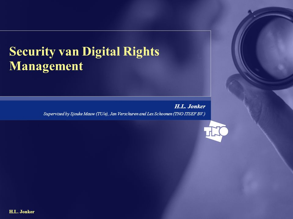 H.L.Jonker Security van Digital Rights Management H.L.