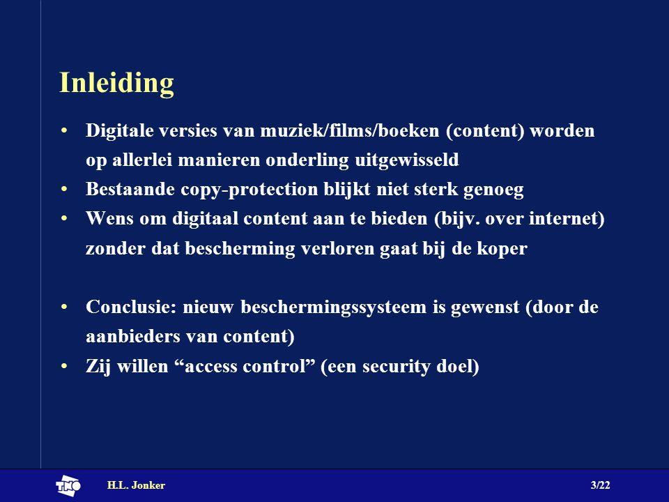 H.L. Jonker3/22 Inleiding Digitale versies van muziek/films/boeken (content) worden op allerlei manieren onderling uitgewisseld Bestaande copy-protect
