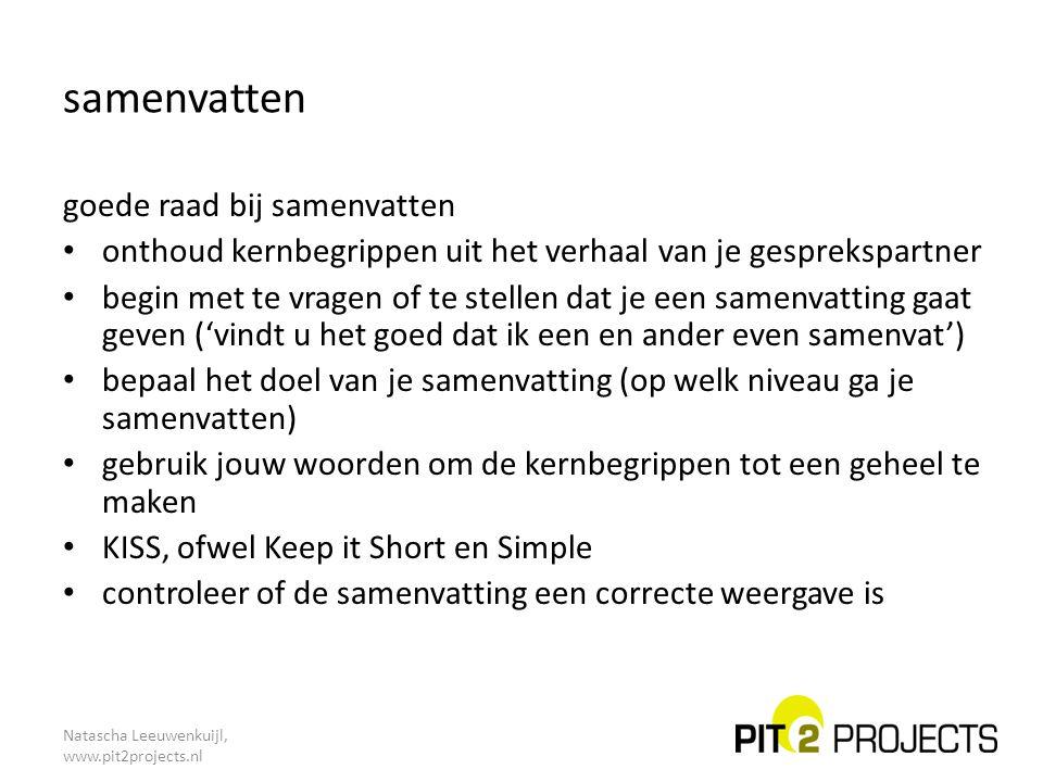 Natascha Leeuwenkuijl, www.pit2projects.nl goede raad bij samenvatten onthoud kernbegrippen uit het verhaal van je gesprekspartner begin met te vragen