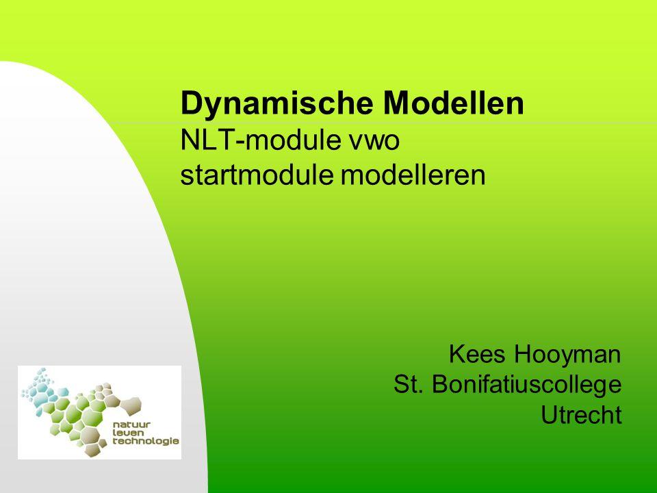 Dynamische Modellen NLT-module vwo Brede opzet past bij brede toepasbaarheid en bij de functie als startmodule: Biologie Wiskunde Modelleren Natuurkunde