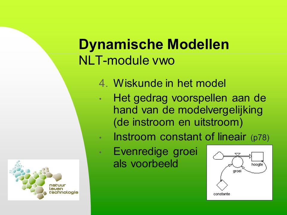 Dynamische Modellen NLT-module vwo 4.Wiskunde in het model Het gedrag voorspellen aan de hand van de modelvergelijking (de instroom en uitstroom) Inst