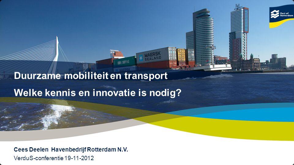 1 © Copyright - Port of Rotterdam - 2012 Title VerduS-conferentie 19-11-2012 Cees Deelen Havenbedrijf Rotterdam N.V. Duurzame mobiliteit en transport