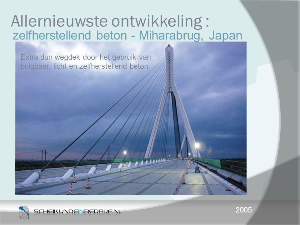 2005 Extra dun wegdek door het gebruik van buigbaar, licht en zelfherstellend beton. Allernieuwste ontwikkeling : zelfherstellend beton - Miharabrug,