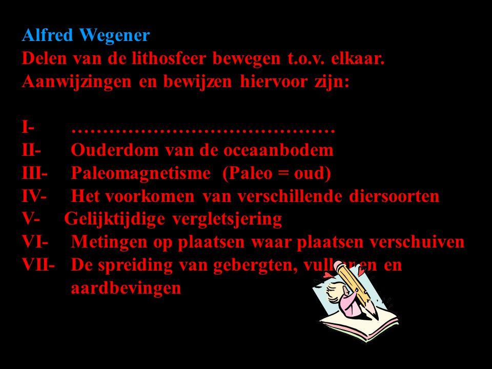 Alfred Wegener Delen van de lithosfeer bewegen t.o.v.