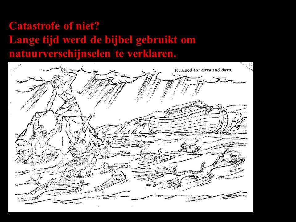 Catastrofe of niet? Lange tijd werd de bijbel gebruikt om natuurverschijnselen te verklaren.