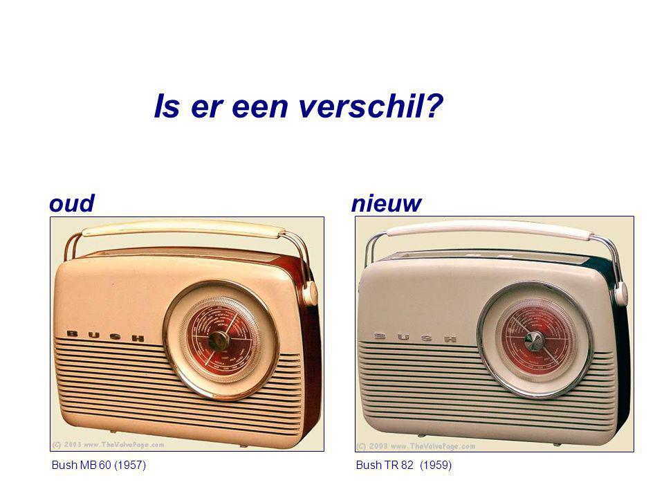 Is er een verschil? Bush MB 60 (1957) oud Bush TR 82 (1959) nieuw