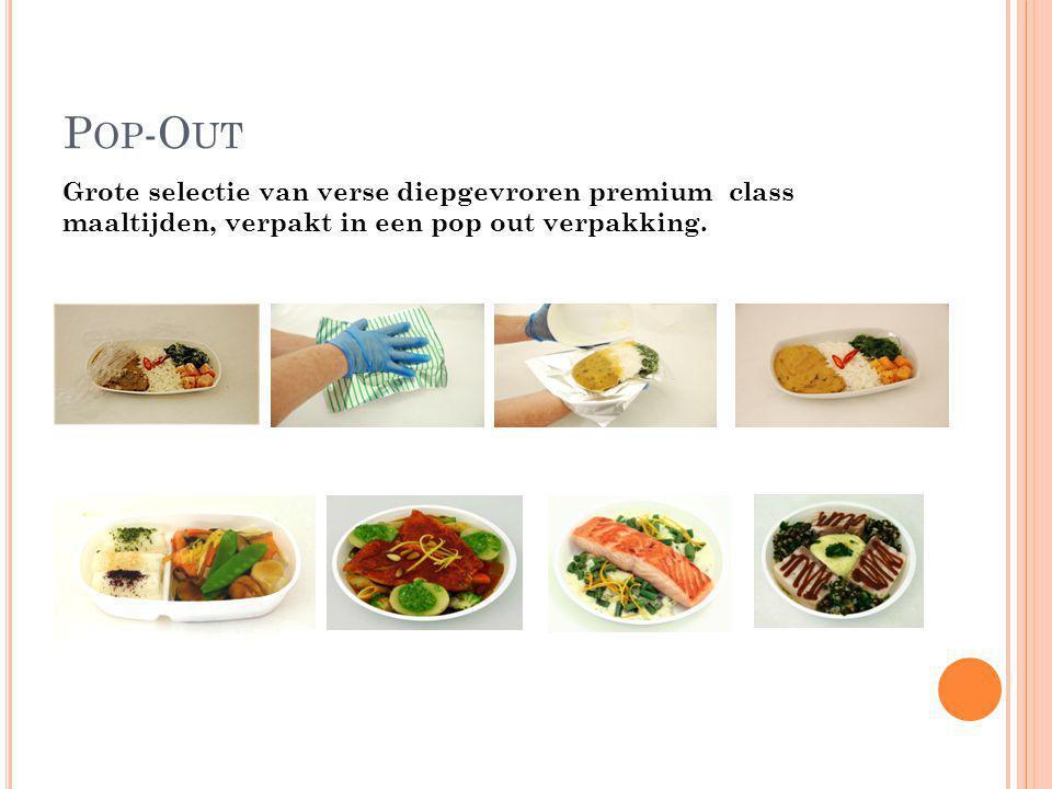 P OP -O UT Grote selectie van verse diepgevroren premium class maaltijden, verpakt in een pop out verpakking.