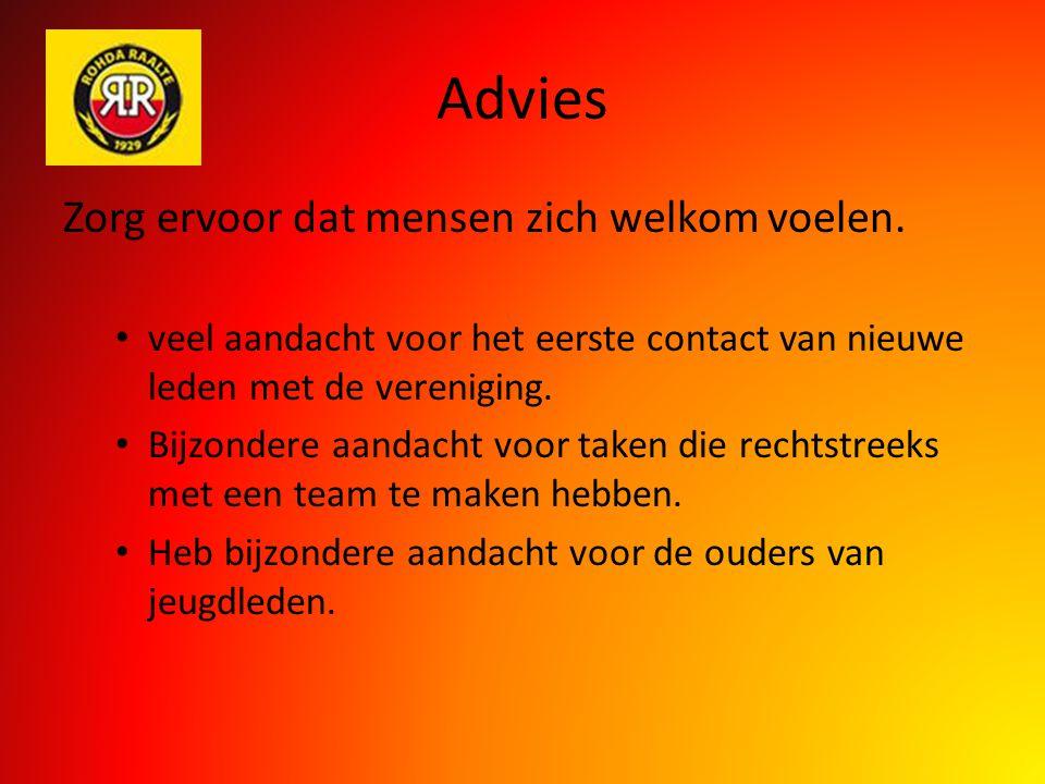 Advies Zorg ervoor dat mensen zich welkom voelen. veel aandacht voor het eerste contact van nieuwe leden met de vereniging. Bijzondere aandacht voor t