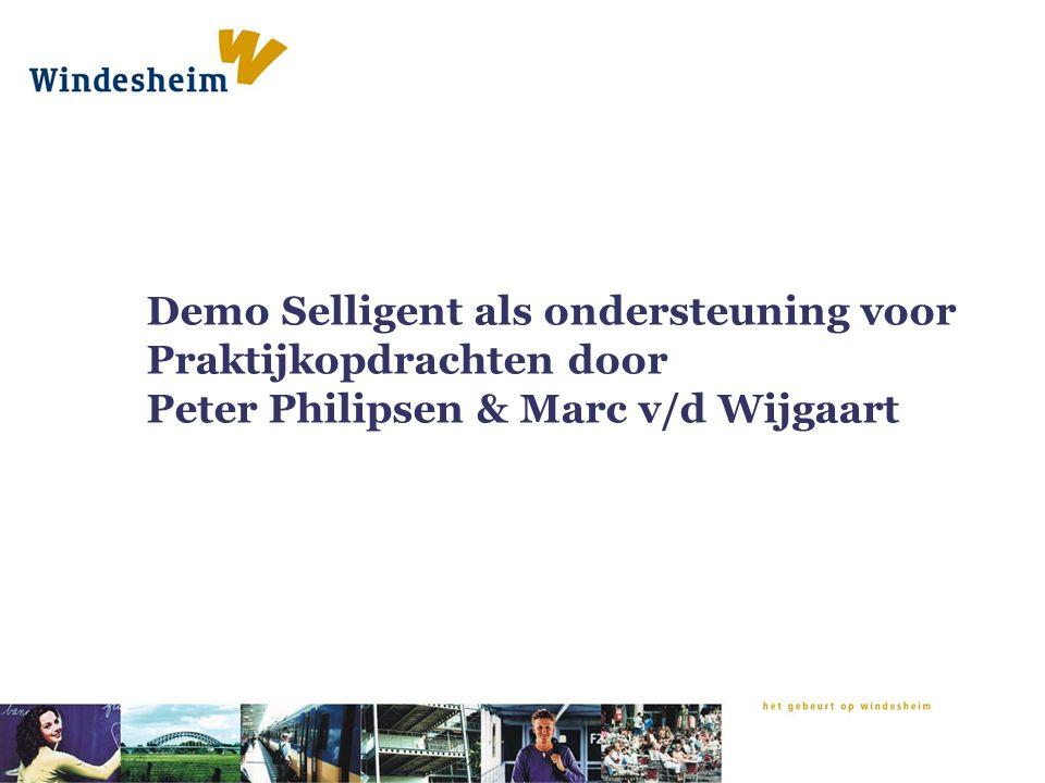 Demo Selligent als ondersteuning voor Praktijkopdrachten door Peter Philipsen & Marc v/d Wijgaart