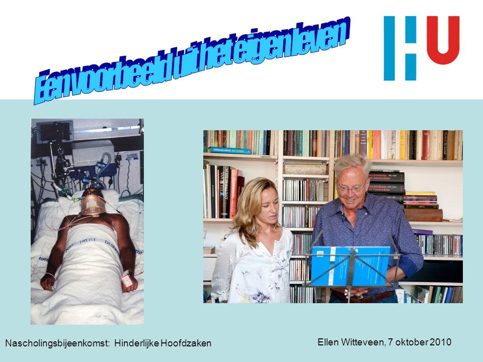 Ellen Witteveen, 7 oktober 2010 Nascholingsbijeenkomst: Hinderlijke Hoofdzaken