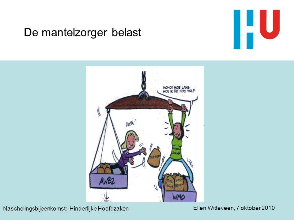 Ellen Witteveen, 7 oktober 2010 Nascholingsbijeenkomst: Hinderlijke Hoofdzaken De keuze voor mantelzorgen Liefdesrelatie wordt zorgrelatie Keuzeproces Redenen om mantelzorg te verlenen Wie wordt de vaste mantelzorger.
