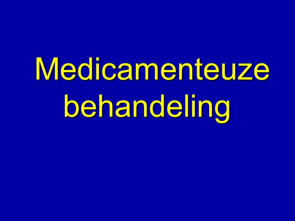 Medicamenteuze behandeling Medicamenteuze behandeling
