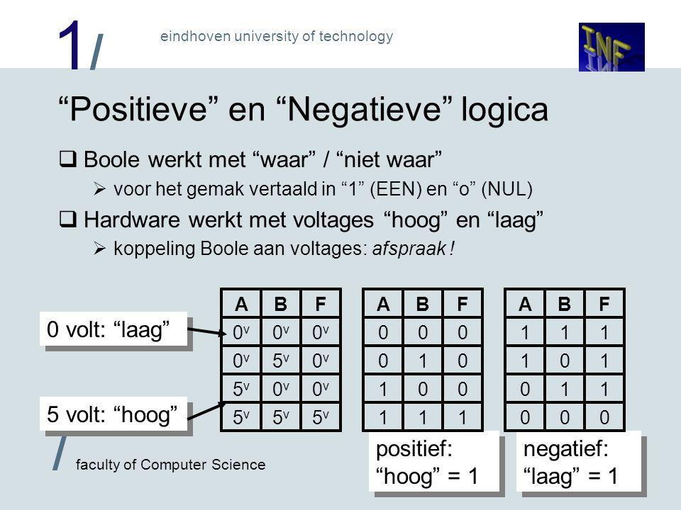 """1/1/ eindhoven university of technology / faculty of Computer Science 2 """"Positieve"""" en """"Negatieve"""" logica  Boole werkt met """"waar"""" / """"niet waar""""  voo"""