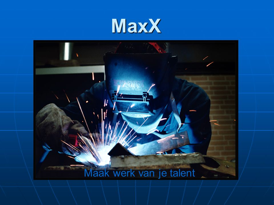 MaxX Maak werk van je talent