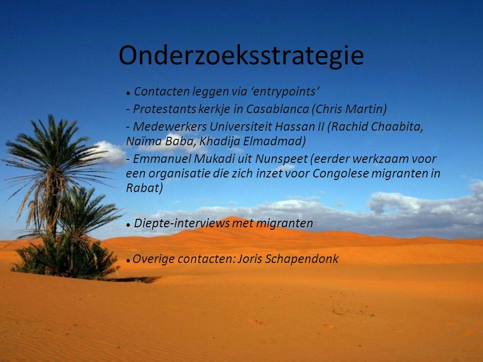 Onderzoeksstrategie ● Contacten leggen via 'entrypoints' - Protestants kerkje in Casablanca (Chris Martin) - Medewerkers Universiteit Hassan II (Rachi