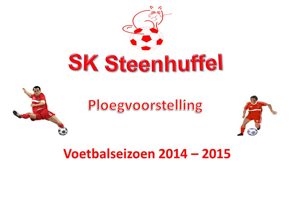 SK Steenhuffel Dankt al haar medewerkers, supporters en sponsors En nu samen enen drinken ! 24