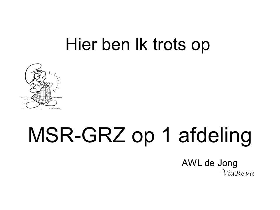 Hier ben Ik trots op MSR-GRZ op 1 afdeling AWL de Jong ViaReva