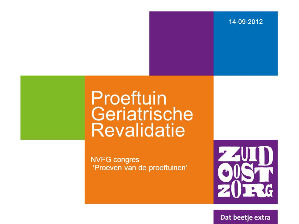 14-09-2012 Proeftuin Geriatrische Revalidatie NVFG congres 'Proeven van de proeftuinen'